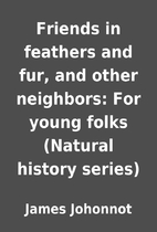Friends in feathers and fur, and other…