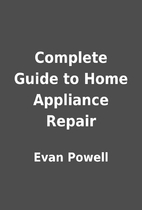 Complete Guide to Home Appliance Repair by…
