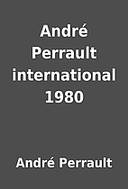 André Perrault international 1980 by André…