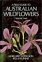 A field guide to Australian wildflowers by…