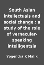 South Asian intellectuals and social change…
