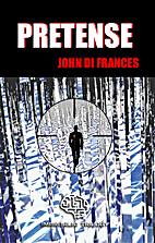 Pretense by John Di Frances