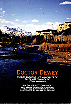 Doctor Dewey: Stories from the Life and…