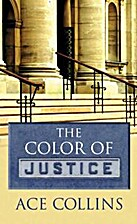 The Color Of Justic by Ace Collins