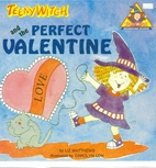 Teeny Witch and the Perfect Valentine by Liz…