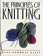 The Principles of Knitting by June Hemmons…