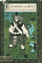 Claymore and kilt : tales of Scottish kings…