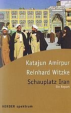 Schauplatz Iran : ein Report by Katajun…