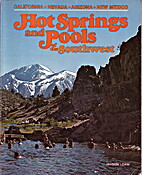 Hot Springs and Pools of the Southwest; With…