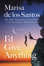 I'd Give Anything: A Novel by Marisa de los…