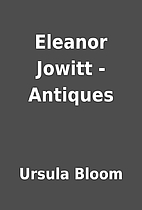 Eleanor Jowitt - Antiques by Ursula Bloom