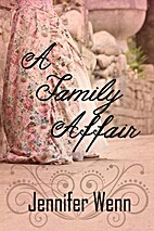 A Family Affair by Jennifer Wenn