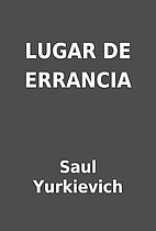 LUGAR DE ERRANCIA by Saul Yurkievich