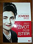 Jovanka Broz: Moj život moja istina by…