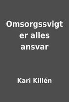 Omsorgssvigt er alles ansvar by Kari Killén