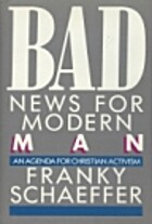 Bad News for Modern Man by Frank Schaeffer