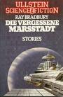 Die vergessene Marsstadt. Erzählungen. - Ray Bradbury