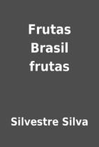 Frutas Brasil frutas by Silvestre Silva