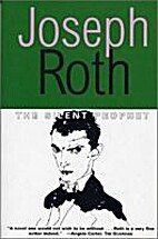 The Silent Prophet (Works of Joseph Roth) by…