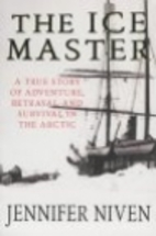 The Ice Master: The Doomed 1913 Voyage of…