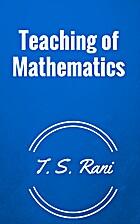 Teaching of Mathematics by T. S. Rani