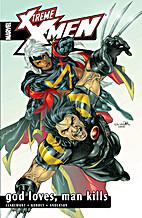 X-Treme X-Men Volume 5: God Loves, Man Kills…
