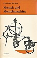 Mensch und Menschmaschine. by Norbert Wiener