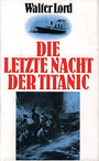 Die letzte Nacht der Titanic - Walter Lord