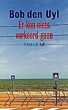 Er kon niets verkeerd gaan by Bob den Uyl