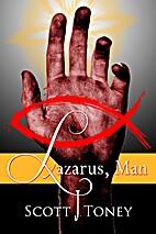 Lazarus, Man by Scott Toney