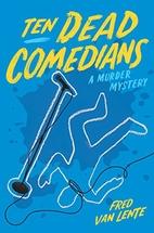 Ten Dead Comedians: A Murder Mystery by Fred…