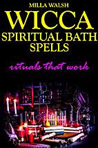 Wicca Spiritual Bath Spells: Rituals That…