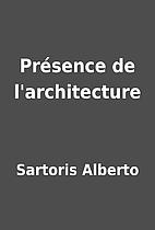 Présence de l'architecture by Sartoris…