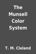 The Munsell Color System by T. M. Cleland