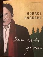 Den sista grisen by Horace Engdahl