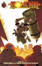 Atomic Robo Volume 1: Atomic Robo and the…