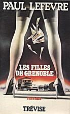 Les Filles de Grenoble, roman by Paul…