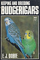 Keeping and breeding budgerigars by E. J.…