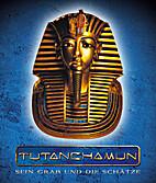 Tutanchamun - Sein Grab und die Schätze -…