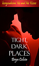 Tight Dark Places by Bryn Colvin