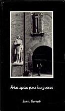 Arias aptas para burgueses by Saint Germain