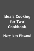 Ideals Cooking for Two Cookbook by Mary Jane…