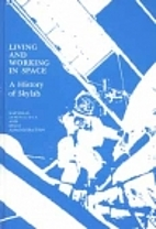 Living and Working in Space : A History of…