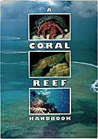 A Coral Reef Handbook: A Guide to the Fauna,…