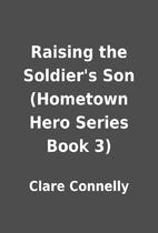 Raising the Soldier's Son (Hometown Hero…