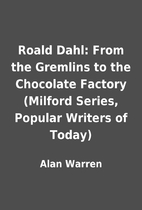Roald Dahl: From the Gremlins to the…