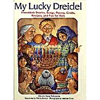 My Lucky Dreidel : Hanukkah Stories, Songs,…