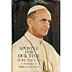 Apostle for our time, Pope Paul VI by John…