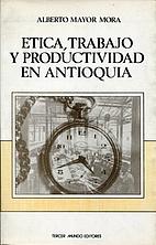 Etica, trabajo y productividad en Antioquia…