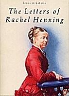 The Letters of Rachel Henning by Rachel…